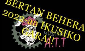 MUSAKOLAKO 2021 BTT IRTEERA, BERTAN BEHERA!!